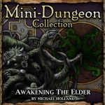 Mini-Dungeon: Awakening the Elder