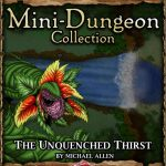 5E Mini-Dungeon: The Unquenched Thirst (5e)