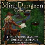 5E Mini-Dungeon: The Cackling Madness of Umberstone Manor (5e)