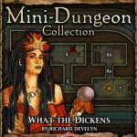 5E Mini-Dungeon: What the Dickens (5e)