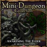 5E Mini-Dungeon: Awakening the Elder (5e)