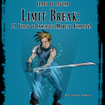 Feats of Legend: Limit Break! 21 Feats of Fantastic Martial Finality