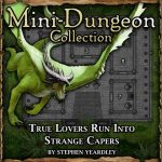 Mini-Dungeon: True Lovers Run Into Strange Capers