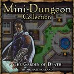 Mini-Dungeon: The Garden of Death