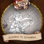 Letters from the Flaming Crab: Gnomes v.s Gremlins