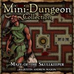 Mini-Dungeon: Maze of the Skullkeeper