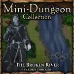 5E Mini-Dungeon: The Broken River (5e)