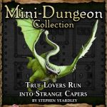 5E Mini-Dungeon: True Lovers Run Into Strange Capers (5e)