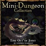 5E Mini-Dungeon: Time out of Joint (5e)
