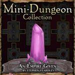 5E Mini-Dungeon: An Empire Given (5e)
