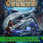 Deadly Delves: The Dragon's Dream