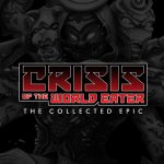 Crisis of the World-Eater: The Collected Epic