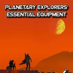 Starfarer's Codex: Planetary Explorers' Essential Equipment (SFRPG)