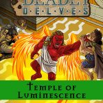 Deadly Delves: The Temple of Luminescence