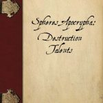Spheres Apocrypha: Destruction Talents