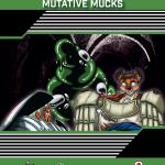 Everyman Minis: Mutative Mucks