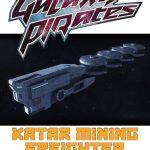 Galaxy Pirates: Ships - Katar Mining Freighter (SFRPG)