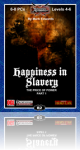 Happiness in Slavery